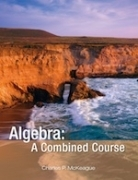 Algebra: A Combined Course (Concepts and Applications Series)